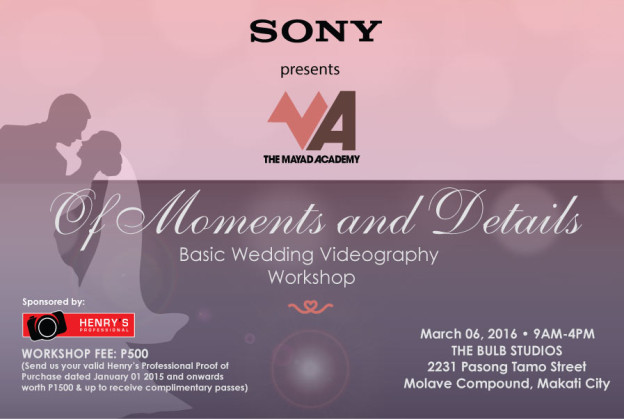 Sony presents | Basic Wedding Videography Workshop by The Mayad Academy Sponsored by Henry's Professional