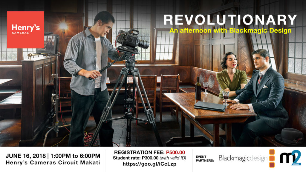 Henry's Cameras X Blackmagic Design | Revolutionary: An afternoon with Blackmagic Design | M2 Studio Philippines